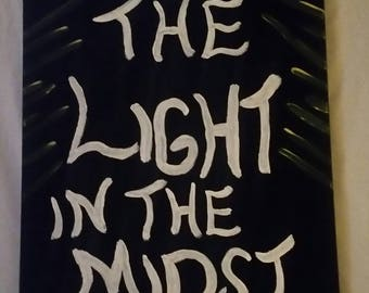 Be The Light In The Midst Of Darkness