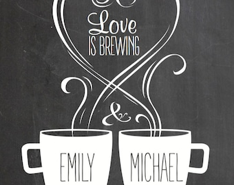 Printable Love is Brewing Coffee Bar Sign Personalized Coffee Mugs or Tea Cups Steam Heart Love Wedding Shower Digital