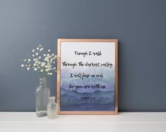 Psalm 23:4 Print, Digital Print, Instant Download