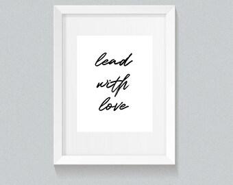 LEAD WITH LOVE Digital Art Print - Inspirational, Motivational, Achieve Goals, Wall Hanging
