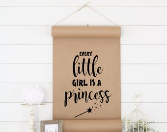 Princess Sign,Girls Room Sign,Girls Room Decor,Wall Art,Paper Scroll,Farmhouse Decor,Girls Room Print,Gift for Her,Quote Sign,Quote Art