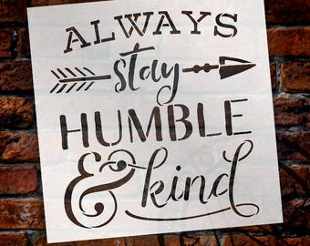Always Stay Humble & Kind Stencil  by StudioR12 - Arrow and Ampersand - For Painting a Wood Sign- Modern Farmhouse- Word Art -SELECT SIZE