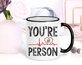 You're My Person Mug | Grey's Anatomy Coffee Mug | Best Friend Mug | Christmas Gift for Best Friend | Meredith Grey | Cristina Yang