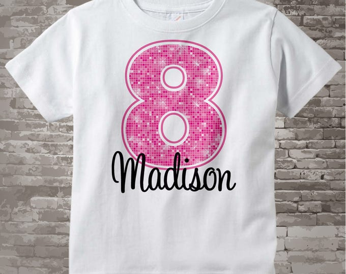 Eighth Birthday Shirt, Pink 8 Birthday Shirt, Any Age Personalized Girls Birthday Shirt Pink Age and Name Tee for kids 05102013a