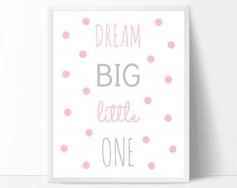 Dream Big Little One, Pink and Grey Nursery Decor, Printable Nursery Art, Pink Polka Dots, Baby Girl Nursery, Pink Nursery Decor, Instant