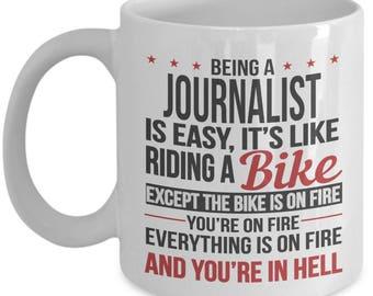 Gift for Journalist. Being a Journalist is Easy. Funny Journalist Mug. 11oz 15oz Coffee Mug.