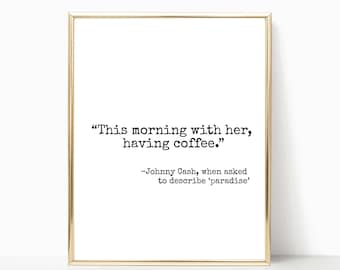 This Morning With Her Having Coffee Printable, Johnny Cash Paradise Quote  Print, Wall Art, Printable Art, Home Decor, Sign, 8x10, 11x14
