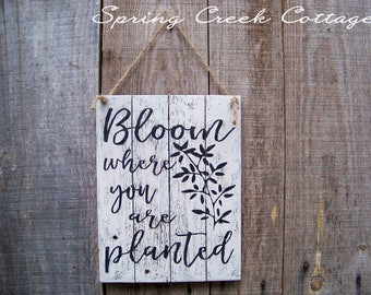 Rustic Plank Signs, Bloom Where You Are Planted, Home & Living, Inspirational Saying, Country, Handpainted, Home Decor, Rustic, Garden Decor
