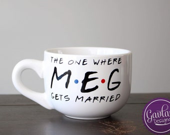 The One Where (NAME) Gets Married - Large Coffee Mug - Soup - Cappuccino - Inspired by FRIENDS TV Show - Custom Name Personalized Gift