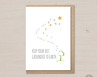 Encouragement card printable,keep your feet grounded to earth and have sight upon the stars, motivational card, inspiring card, for student
