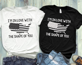 In love with the shape of you Memorial Day Drinking Shirt. America Shirt. America T-shirt - Mens and Womens Sizes Available.