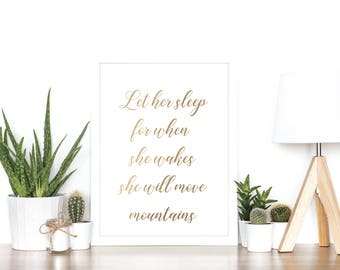 Let her sleep for when she wakes she will move mountains - rose gold foil print