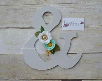 READY TO SHIP, Gray Ampersand with White and Aqua Blue Felt Flower Accent, Home Decor, Christmas Gift, Handmade Felt Flowers, Wood Sign