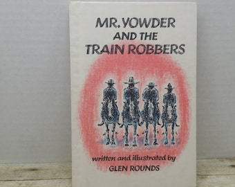 Mr Yowder and the train Robbers, 1981, Glen Rounds, vintage kids book