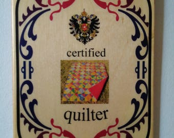 Wood plaque certified quilter  home decor