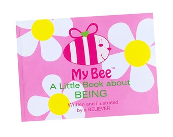 My Bee, A Little Book about BEING