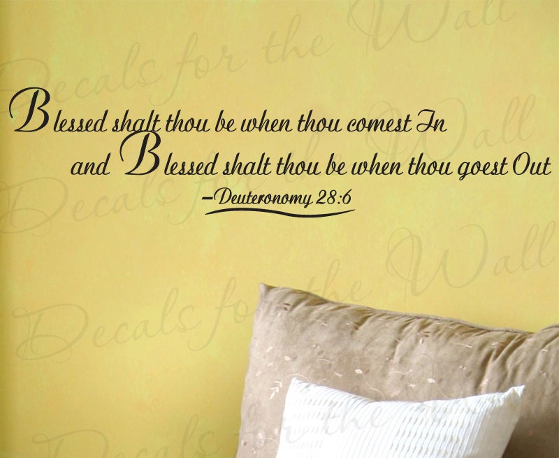 Blessed Though Shalt Be When Thou Comest Deuteronomy 28:6