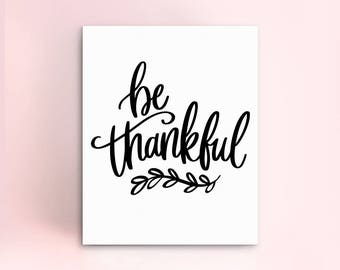 Be Thankful Holiday Print | DIGITAL DOWNLOAD Instant Printable 8x10