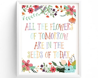 Art Prints, All The Flowers Of Tomorrow, Seeds Of Today, printable   Floral Typography, Motivational, inspirational, poster