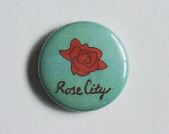 Rose City Portland, Oregon 1 inch Button Pin