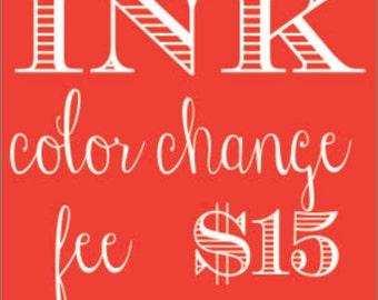 Ink Color Change Fee