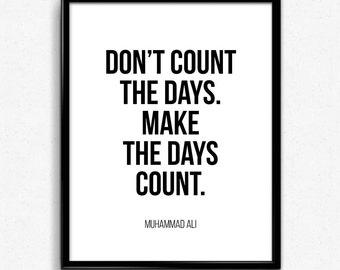 Muhammad ali, white, poster muhammad ali, muhammed ali, quote, quotes, art print, make the days count, minimalist poster, wall art, muhammad