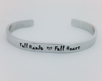 Full Hands Full Heart bracelet, hand stamped bracelet, Mom jewelry, Grandma jewelry