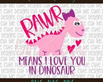 SVG DXF PNG cut file cricut silhouette cameo scrap booking Rawr Means I Love You In Dinosaur Girl