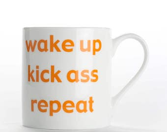 "Coffee mug, coffee cup ""Wake up Kick Ass Repeat"" bone china mug"
