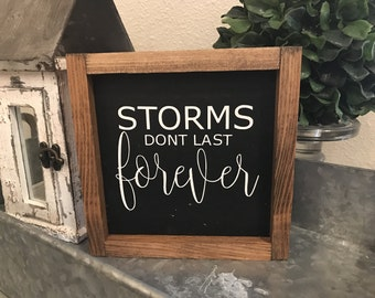 Storms don't last forever 8x8 MORE COLORS / hand painted / wood sign / farmhouse style / rustic