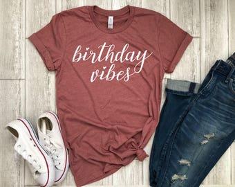 birthday vibes shirt - birthday girl shirt - womens birthday shirt - birthday party shirt - birthday shirt - birthday gift - b-day gift