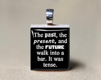 Teacher Gift, Grammar Jewelry, Grammar Necklace, Past Present and Future Walk Into a Bar, English Major Gift, Grammar Joke, Grammar Quote