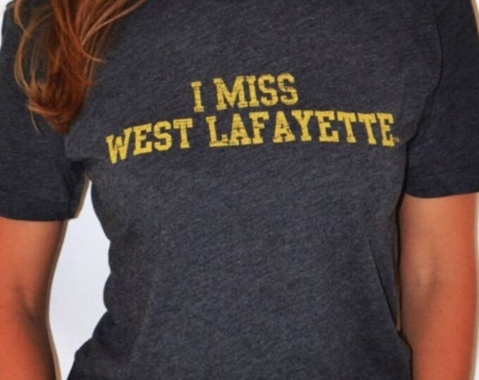 I MISS WEST Lafayette