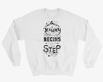 A Journey of a 1000 Miles Begins with a Single Step Quote Word Sweatshirt