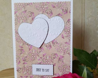Just to Say...I Love You Card - anniversary, birthday, Valentine's day or just because