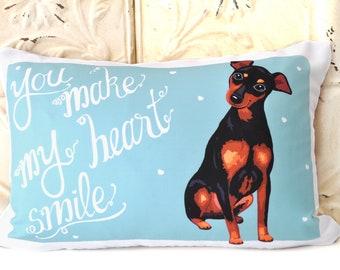 Miniature Pinscher Art Pillow -You Make My Heart Smile
