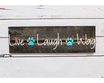 Live Laugh Wag - dog quote decor - dog lovers sign decor - pet room - dog sign - log cabin - dog lovers - dog wall art - Rustic home decor