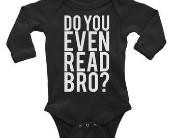Do You Even Read Bro? Long Sleeve Baby Onesie/Bodysuit | Baby Shower Gifts | Literary Baby Gifts | Book Lover Gifts | Baby Bookworm Clothing