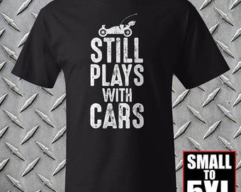 Still Plays with Cars T-Shirt //// Quality Black Tee /// Small to 5XL //// Radio Controlled Cars