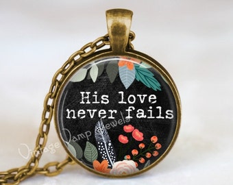 BIBLE Verse Necklace Pendant, Bible Scripture Quote Christian Gift Religious Jewelry Bible Jewelry Christianity, His Love Never Fails