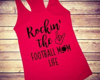 Rockin the Football Mom life, Football mom shirts, Football shirt, Football mom, Football tank, Football mom tank, Women's Football,Football