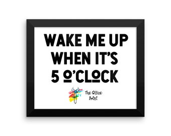 Funny Office Wall Art, Wake Me Up When It's 5 O'Clock, Funny Office Poster, Funny Office Art, Office Humor, Funny Office Decor Coworker Gift