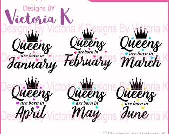 Queens are born in svg, January, March, May, July, September, November, SVG, PNG, EPS Files, Cricut Design Space, Vinyl cut Files