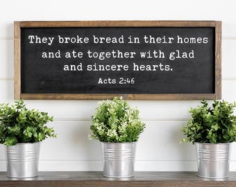 They Broke Bread Sign Acts 2 46 In Their Homes Dining Room Signs Rustic Decor 25w X 95h