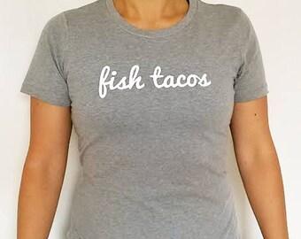 Fish Tacos -- T-Shirt