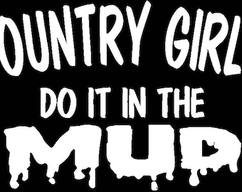 Country Girls Do It In The Mud t-shirt