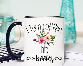 Editor Coffee Cup, Funny Mug for Editor, Funny Mug for Writer, Editor Mug Funny, Writer Mug Funny, I turn Coffee into Books Mug, Coffee Mug