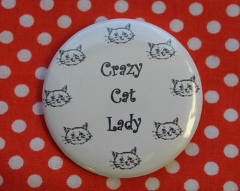 Crazy Cat Lady-   2.25 inch pinback button badge or magnet