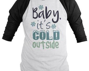 Men's Baby It's Cold Outside Shirt Winter 3/4 Sleeve Raglan T-Shirt
