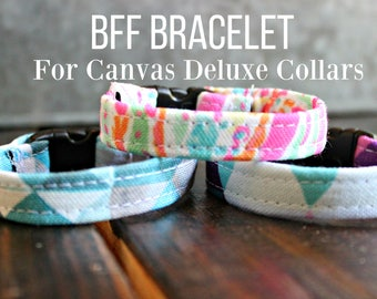 BFF bracelet, match your BFF! Listing for Canvas Deluxe Collars ONLY